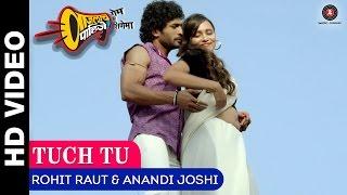 Tuch Tu | Vaajlaach Paahije | Bhalchandra Kadam, Aarti Solanki | Rohit Raut & Anandi Joshi
