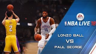 NBA LIVE 18 - Official Lakers Lonzo Ball vs Thunder Paul George Gameplay Footage!