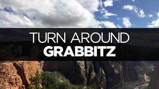Watch Grabbitz Turn Around video