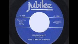 MOE KOFFMAN QUARTET _ KOKO-MAMEY