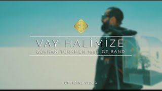 Vay Halimize [Official Video] - Gökhan Türkmen feat. GT Band