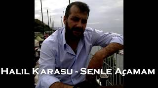 Halil Karasu - Senle Açamam (Official Video)