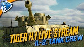 IL-2 Tank Crew: Tiger H.1 (Live Stream Highlights)