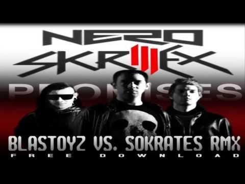 Nero & Skrillex - Promises (Blastoyz Vs Sokrates Remix)