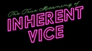 "The True Meaning of ""Inherent Vice"" - LazyDog Film Theory"