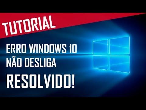 WINDOWS 10 NÃO DESLIGA RESOLVIDO! ATUALIZADO 2021