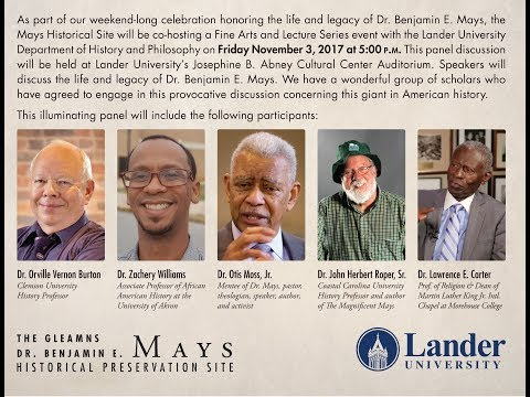 The Life and Legacy of Dr. Benjamin E. Mays- Nov. 3, 2017, Lander University, Greenwood,  SC.