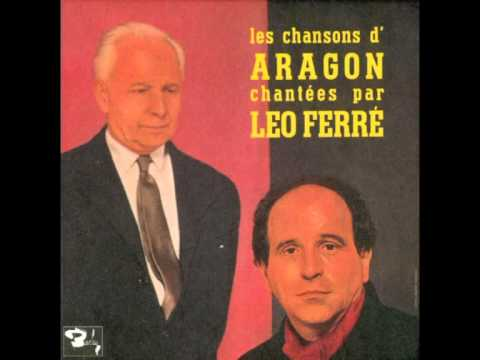 Léo Ferré - Aragon - Je chante pour passer le temps