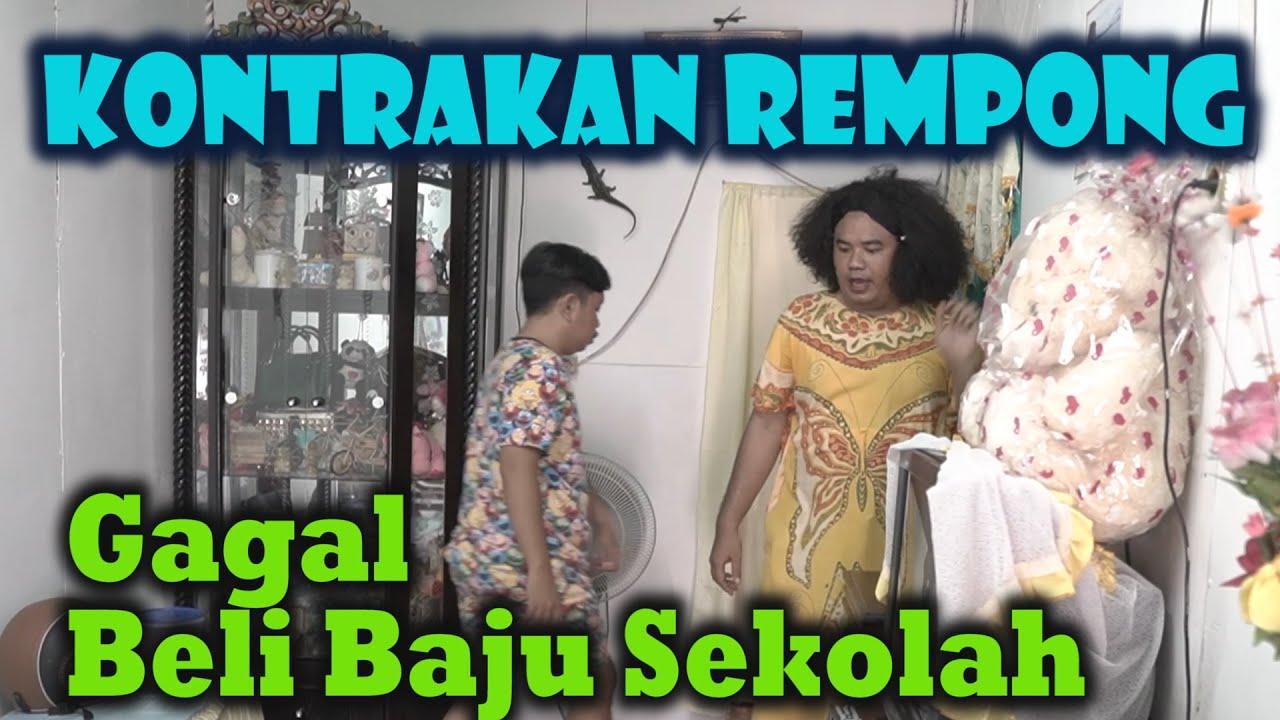 GAGAL BELI BAJU SEKOLAH || KONTRAKAN REMPONG EPISODE 194