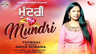 Mundri - Yuvraaj ft. Anita Sumana - Punjabi Songs - New Songs - Vital Records