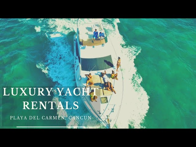 CANCUN YACHT RENTALS - Private yacht rental Cancun Mexico -  Luxury Yacht Charter snorkel tour 2020