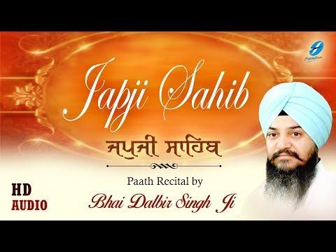 ਜਪੁਜੀ ਸਾਹਿਬ ● JapJi Sahib Full Path ● Bhai Dalbir Singh Ji ● Nitnem Path ● Morning Prayer