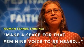 """We gotta' make a space for that feminine voice to be heard..."" 