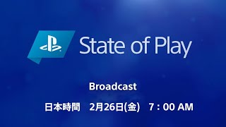 [日本語] State of Play | 2021/2/26 | PlayStation
