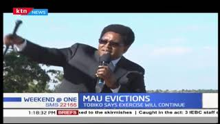 Forestry cabinet secretary Keriako Tobiko reiterated Mau evictions will continue