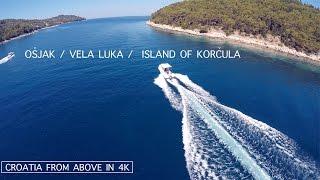 Ošjak | Vela Luka  Korčula | Hrvatska | Croatia | Aerial video | 4K(, 2017-02-07T06:07:13.000Z)