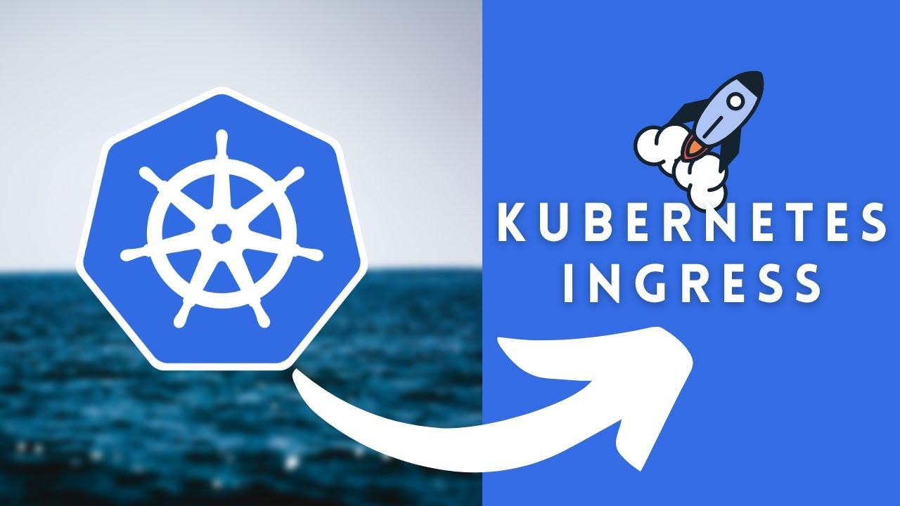 Kubernetes Ingress Tutorial in Detail with Example