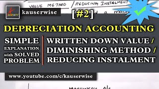 [#2]Depreciation Accounting - Written Down Value Method (with solved problem) :-by kauserwise