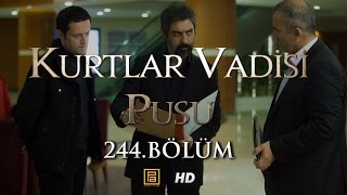 Скачать Kurtlar Vadisi Pusu 244 Bölüm HD English Subtitles ترجمة إلى العربية