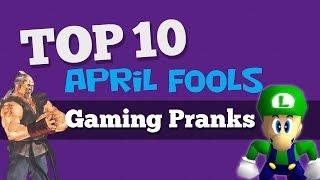Top 10 april fools' gaming pranks