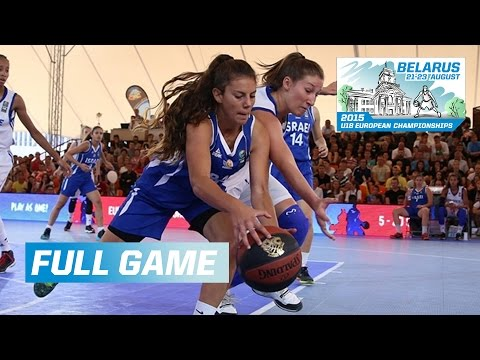 Israel v France - 3rd Place Women - Full Game - 2015 FIBA 3x3 U18 European Championships - Minsk