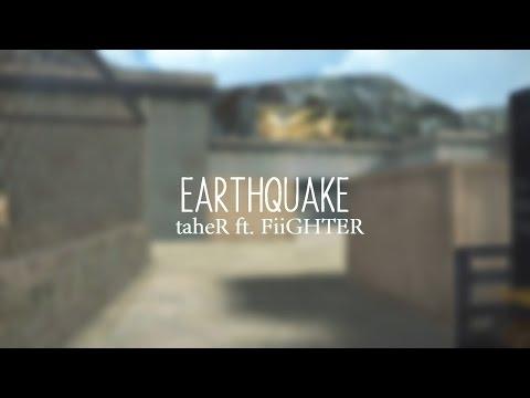 earthquake l #1 ( taheR ft. FiiGHTER )