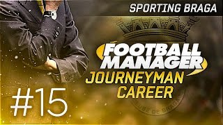 Football Manager 2015 Let's Play | Journeyman Career #15 - Braga | Better Without a Striker ?