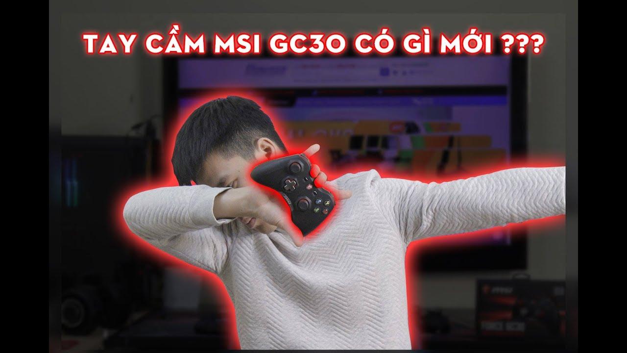 Trên tay chiếc tay cầm MSI GC30: TIỆN LỢI ĐỦ ĐƯỜNG !!!