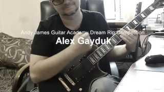 Andy James Guitar Academy Dream Rig Competition -- Alex Gayduk