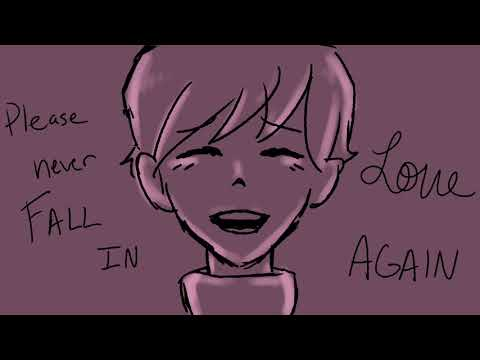 please never fall in love again - animatic