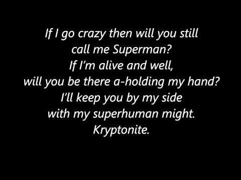 Kryptonite - 3 Doors Down ~ Lyrics