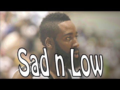 Sad n low James Harden Shout out kj swagger