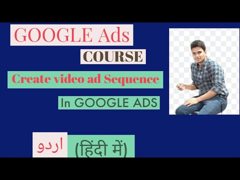 Google Ads Course | Create video ad sequence in Google Ads step by step (Hindi Urdu)