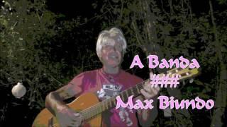 A BANDA     Max Biundo brasiliert mal wieder  (T+M: Chico Buarque)