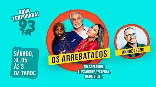 #OsArrebatados