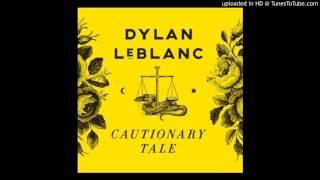 Dylan Leblanc - Look How Far We