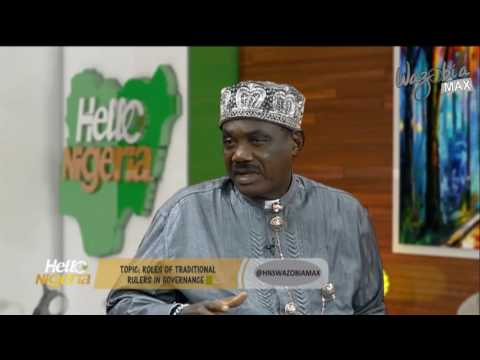 HELLO NIGERIA - Traditional Rulers  and their functions | Wazobia Max