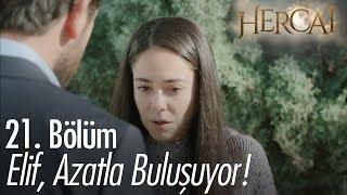 Elif, Azatla buluşuyor!  - Hercai 21. Bölüm