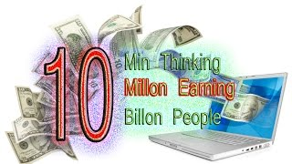Fastest Money 2016 - 10 Min Thinking, 10 Millon Earning, 10 Billon People Following