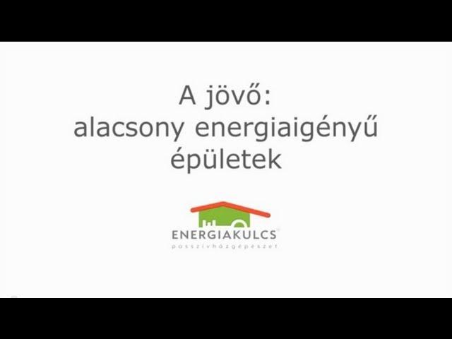 A jövő: alacsony energiaigényű épületek