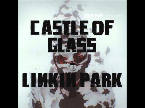 CASTLE OF GLASS LINKIN PARK