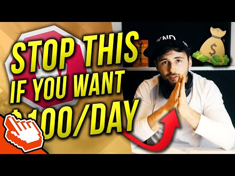 The #1 Thing You NEED To Stop Doing To Make Over $100 A Day (REVEALED)