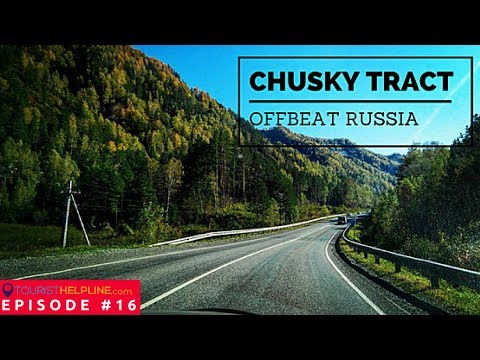 Hitchhiking in offbeat Russia : Altai Republic : Chusky Tract