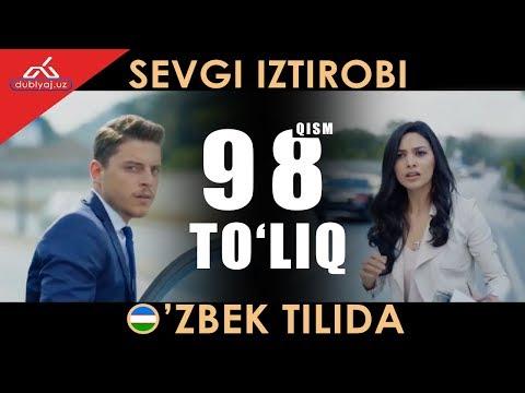 Sevgi Iztirobi 98 Qism Uzbek Tilida / Севги изтироби 98 кисм узбек тилида | Sevgi Istirobi 98
