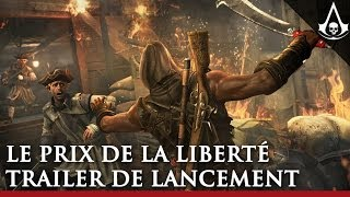Le Prix de la Liberté : Trailer de lancement | Assassin's Creed IV Black Flag [FR]