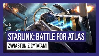 STARLINK: BATTLE FOR ATLAS: ZWIASTUN Z CYTATAMI