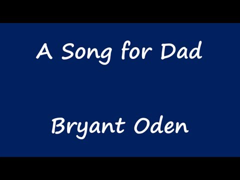 Father's Day Song/ Birthday Song:  A Song For Dad