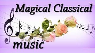 ☀♫ Самая Волшебная Классическая музыка -  Magical Classical music