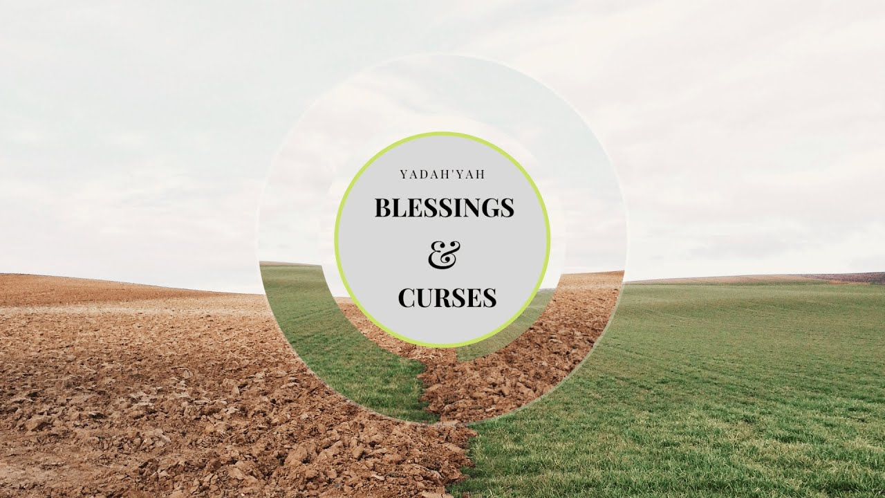 Blessings & Curses - Yadah'Yah