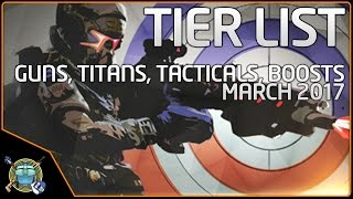 Titanfall 2 Tier List - March 2017 - All Guns, Titans, Boosts, and Tacticals Ranked!